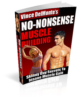 Vince Delmontes No Nonsense Muscle Building