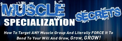 Muscle Specialization Secrets